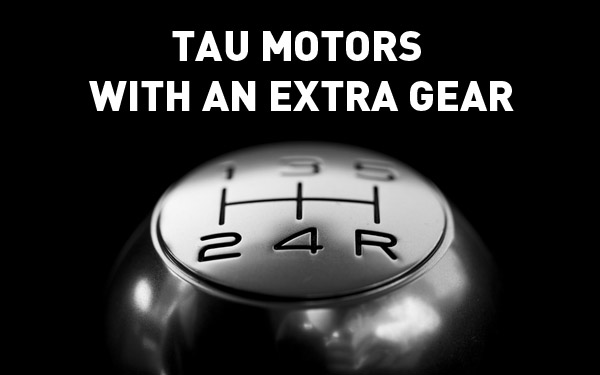 650VECTI - Tau motors with an extra gear